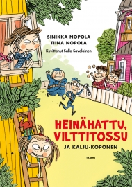 Heinähattu, Vilttitossu ja Kalju-Koponen (Tammi 2012)