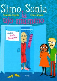Simo, Sonia ja ujo mummo (WSOY 2014)
